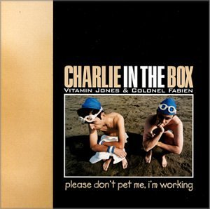 Charlie In The Box Please Don't Pet Me I'm Working