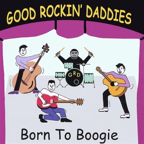 Good Rockin' Daddies Born To Boogie