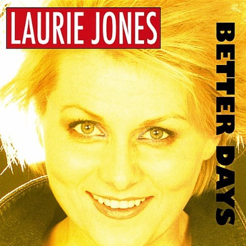 Laurie Jones Better Days Local