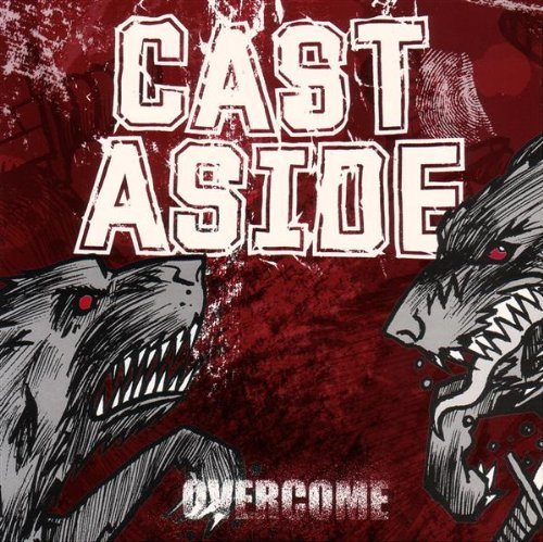 Cast Aside Overcome