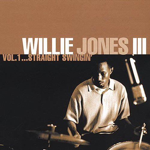 Willie Jones Iii Vol. 1 Straight Swingin' Feat. Reed Childs Irby Cannon