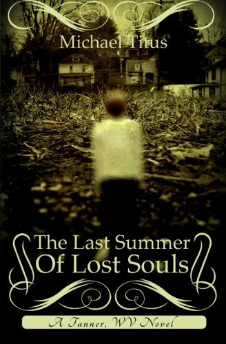 Michael Titus The Last Summer Of Lost Souls