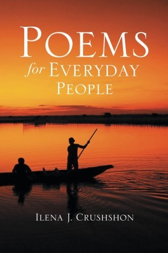 Ilena J. Crushshon Poems For Everyday People