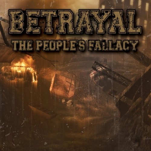 Betrayal Peoples Fallacy Explicit