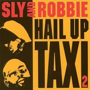 Sly & Robbie Hail Up Taxi 2
