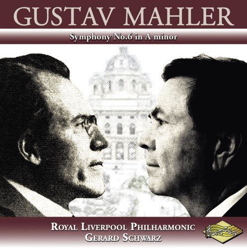 G. Mahler Sym 6 In A Minor Schwarz Royal Liverpool Philharmonic