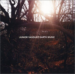 Junior Vasquez Earth Music Feat. Santana Martin O'connor