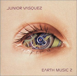Junior Vasquez Earth Music 2