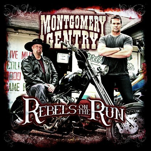 Montgomery Gentry Rebels On The Run