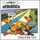 Neurotica Living In Dog Years