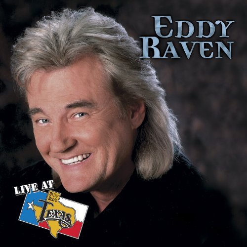 Eddy Raven Live At Billy Bob's Texas