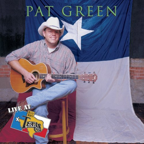 Pat Green Live At Billy Bob's Texas