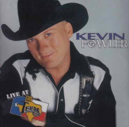 Kevin Fowler Live At Billy Bob's Texas