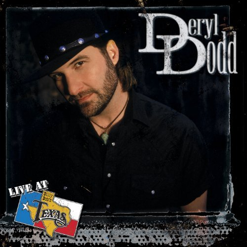 Deryl Dodd Live At Billy Bob's Texas