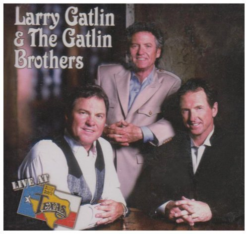 Gatlin Brothers Live At Billy Bob's Texas