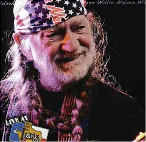 Willie Nelson Live At Billy Bob's Texas