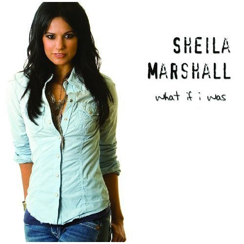 Sheila Marshall What If I Was
