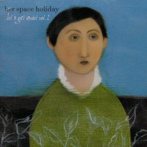 Her Space Holiday Vol. 2 Let's Get Quiet Ep
