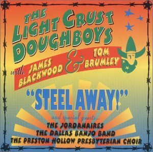 Tom & The Light Crust Brumley Steel Away