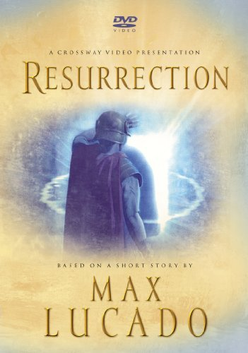 Resurrection (max Lucado) Resurrection (max Lucado)