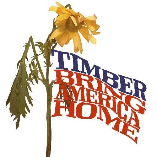 Timber Bring America Home