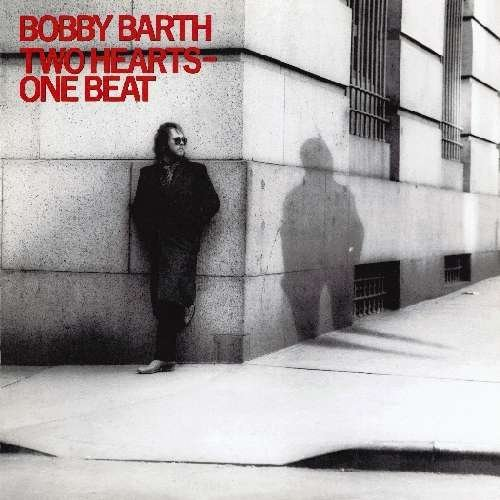 Bobby Barth Two Hearts One Beat