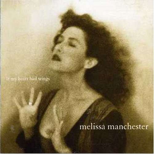 Melissa Manchester If My Heart Had Wings