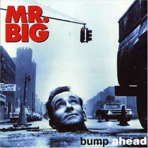 Mr. Big Bump Ahead