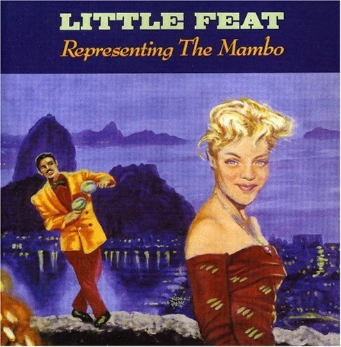 Little Feat Representing The Mambo