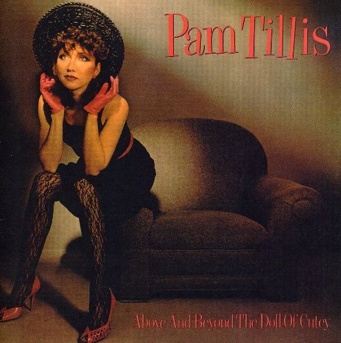 Pam Tillis Above & Beyond The Doll Of Cut