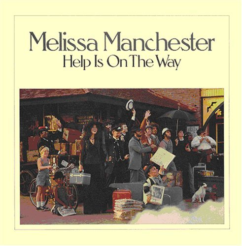 Melissa Manchester Help Is On The Way