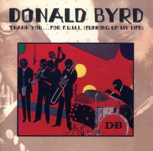 Donald Byrd Thank You For F.U.M.L