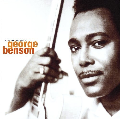 George Benson Love Remembers