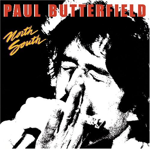 Paul Butterfield North South
