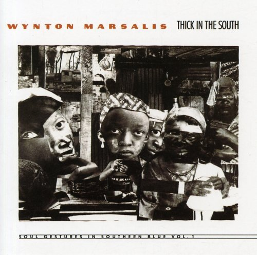Wynton Marsalis Thick In The South