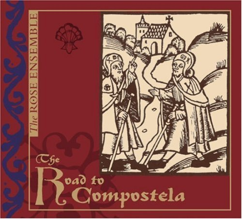 Rose Ensemble Road To Compostela Rose Ens