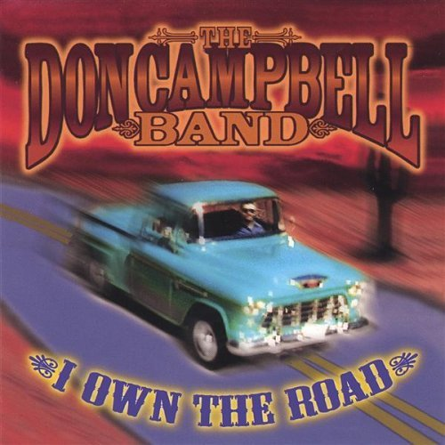 Campbell Don Band I Own The Road Local