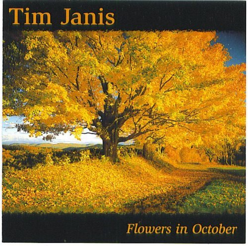Tim Janis Flowers In October