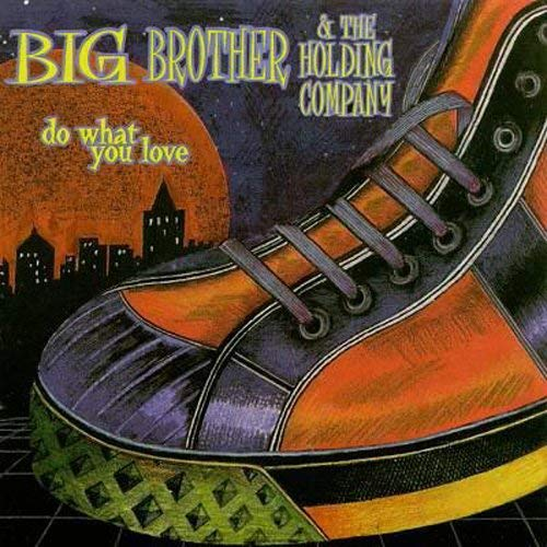Big Brother & The Holding Comp Do What You Love