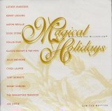 Magical Holidays Music For The Millennium Magical Holidays Music For The Millennium