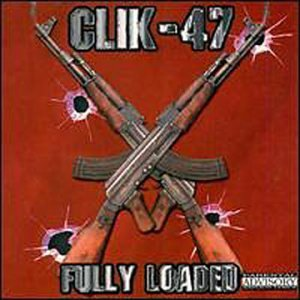 Clik 47 Fully Loaded Explicit Version