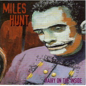 Miles Hunt Hairy On The In Side