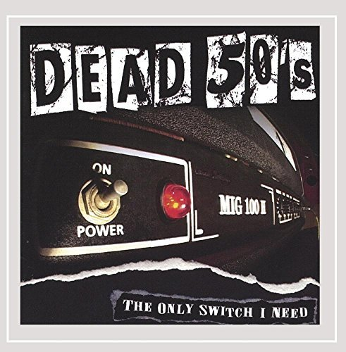 Dead 50's Only Switch I Need