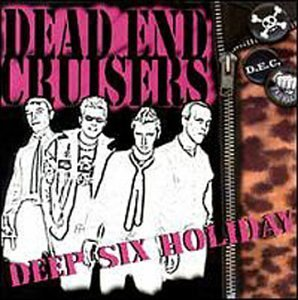 Dead End Cruisers Deep Six Holiday