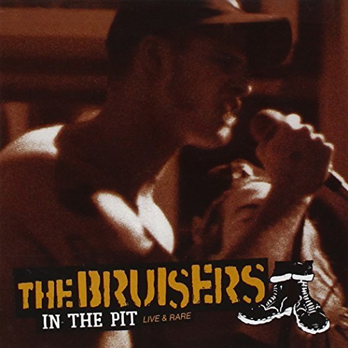 Bruisers In The Pit Live & Rare