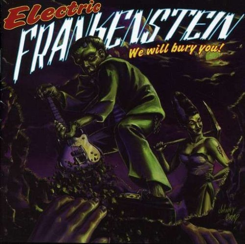 Electric Frankenstein We Will Bury You 2 CD Set