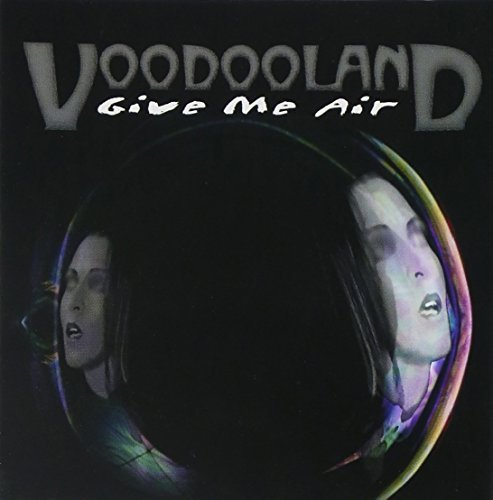 Voodooland Give Me Air