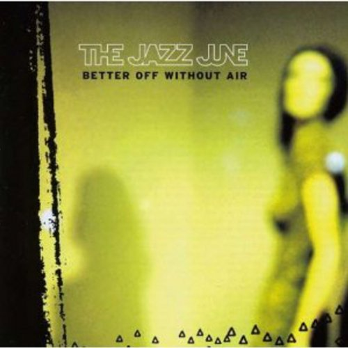 Jazz June Better Off Without Air