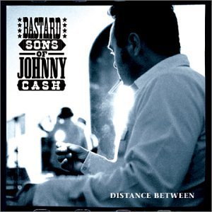 Bastard Sons Of Johnny Cash Distance Between
