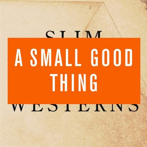 Small Good Thing Vol. 2 Slim Westerns